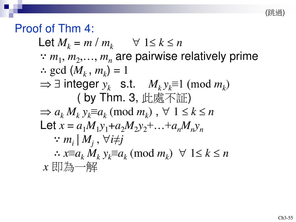 ∵ m1, m2,…, mn are pairwise relatively prime ∴ gcd (Mk , mk) = 1