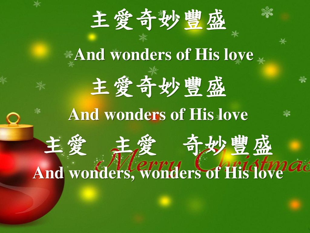 And wonders, wonders of His love