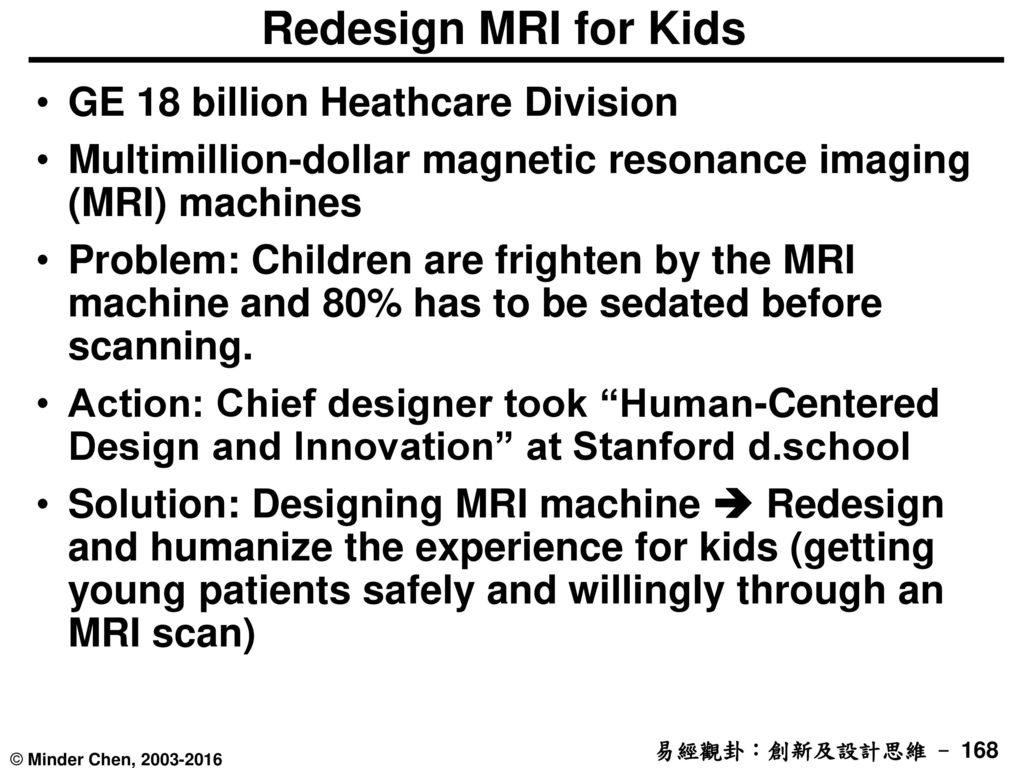 Redesign MRI for Kids GE 18 billion Heathcare Division