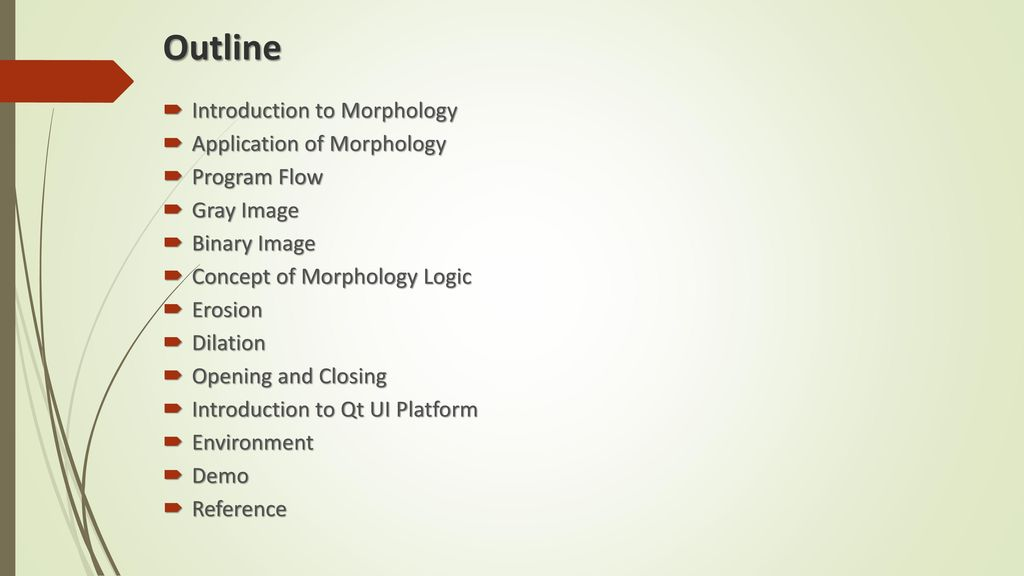 Outline Introduction to Morphology Application of Morphology