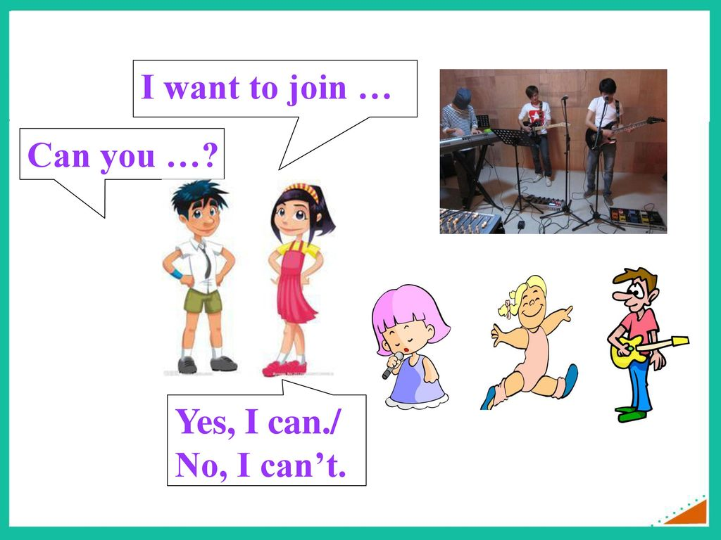 I want to join … Can you … Yes, I can./ No, I can't.