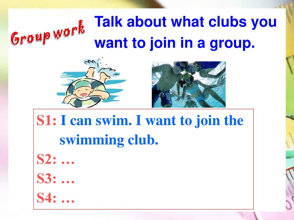 Talk about what clubs you want to join in a group.