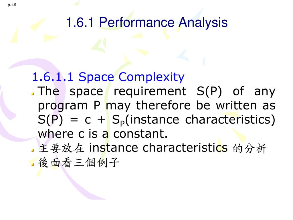 1.6.1 Performance Analysis 1.6.1.1 Space Complexity