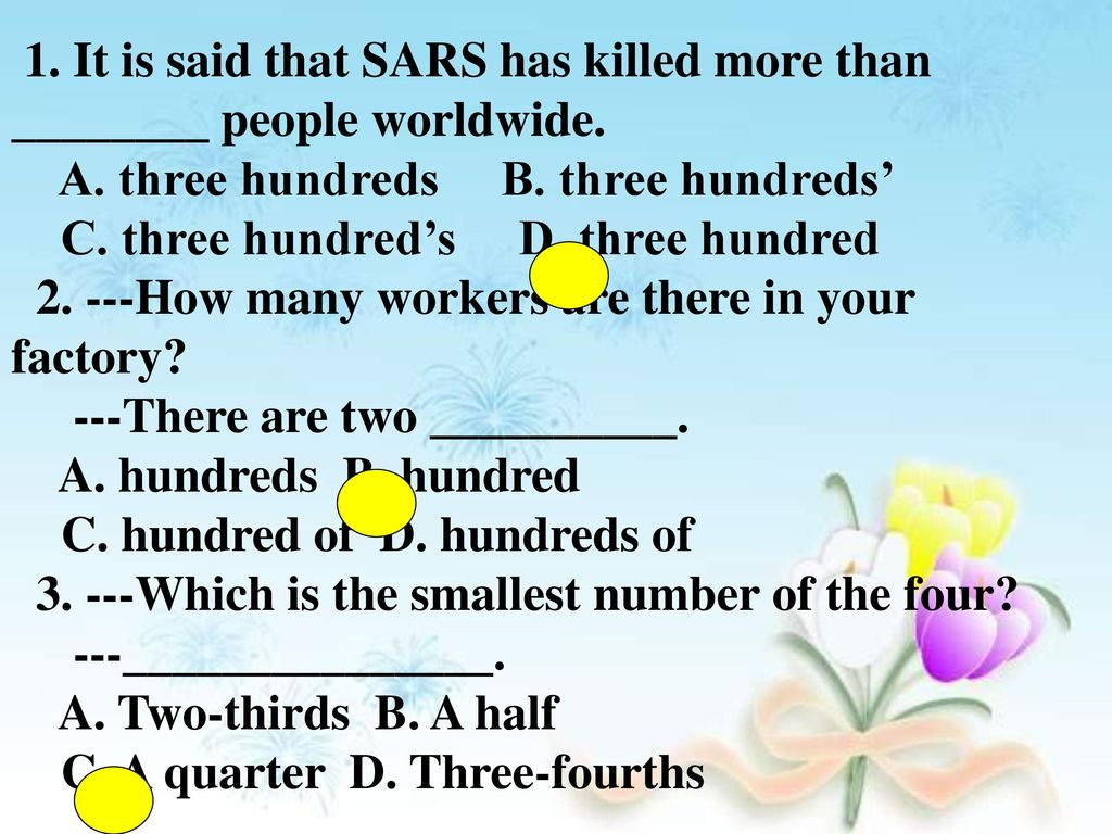 1. It is said that SARS has killed more than ________ people worldwide.