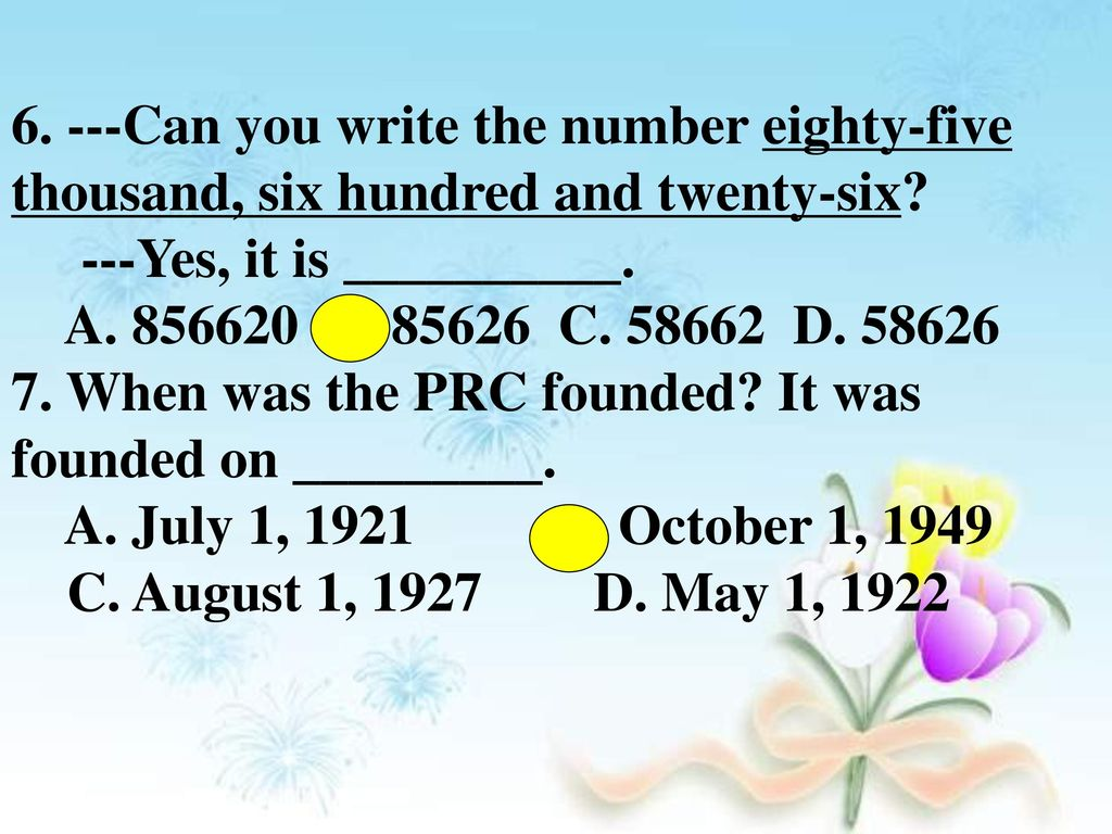 6. ---Can you write the number eighty-five thousand, six hundred and twenty-six