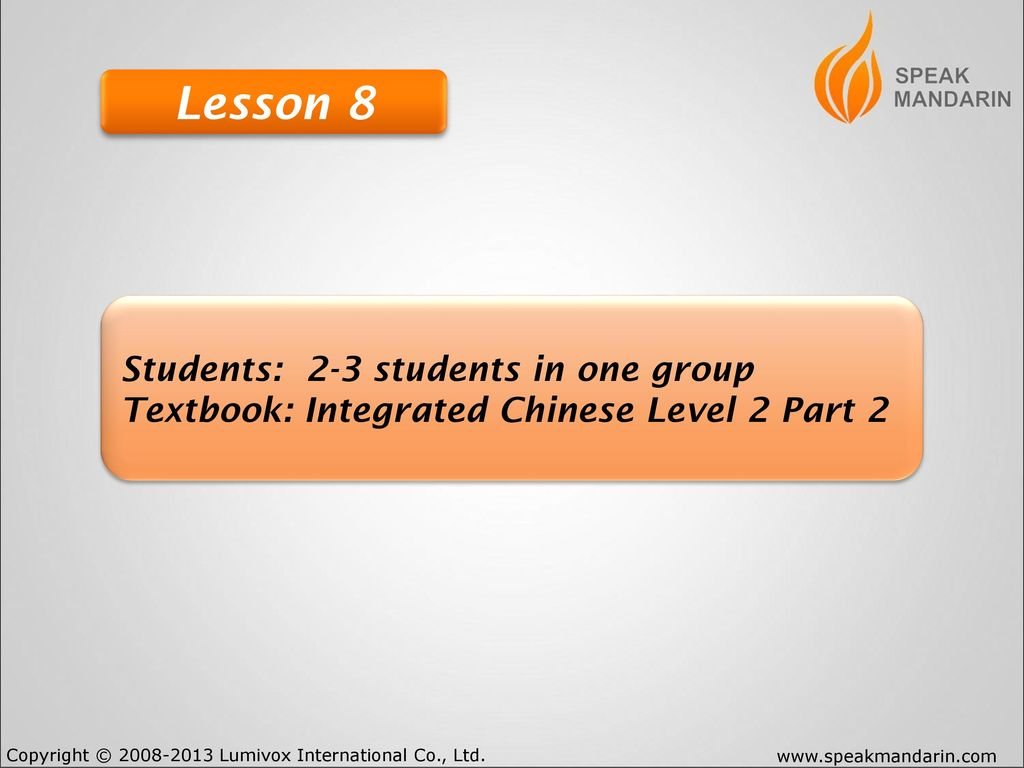 Lesson 8 Students: 2-3 students in one group