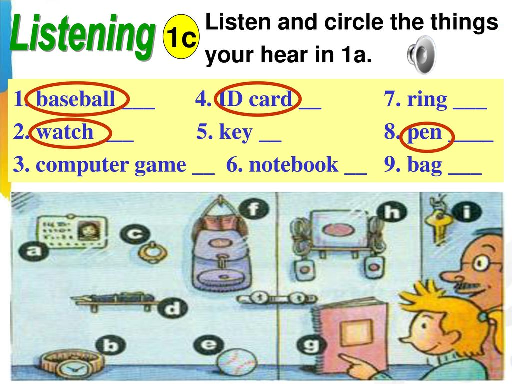 1c Listening Listen and circle the things your hear in 1a.