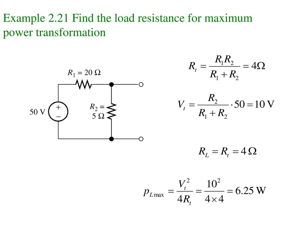 Example 2.21 Find the load resistance for maximum power transformation
