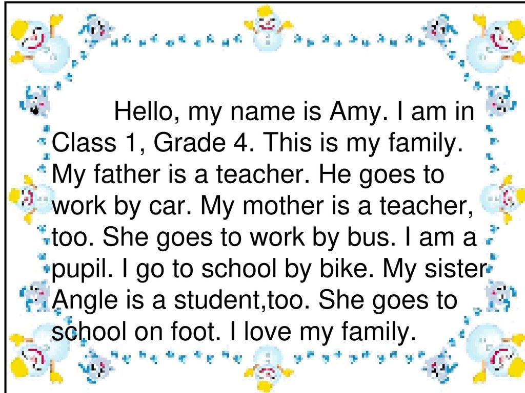Hello, my name is Amy. I am in Class 1, Grade 4. This is my family