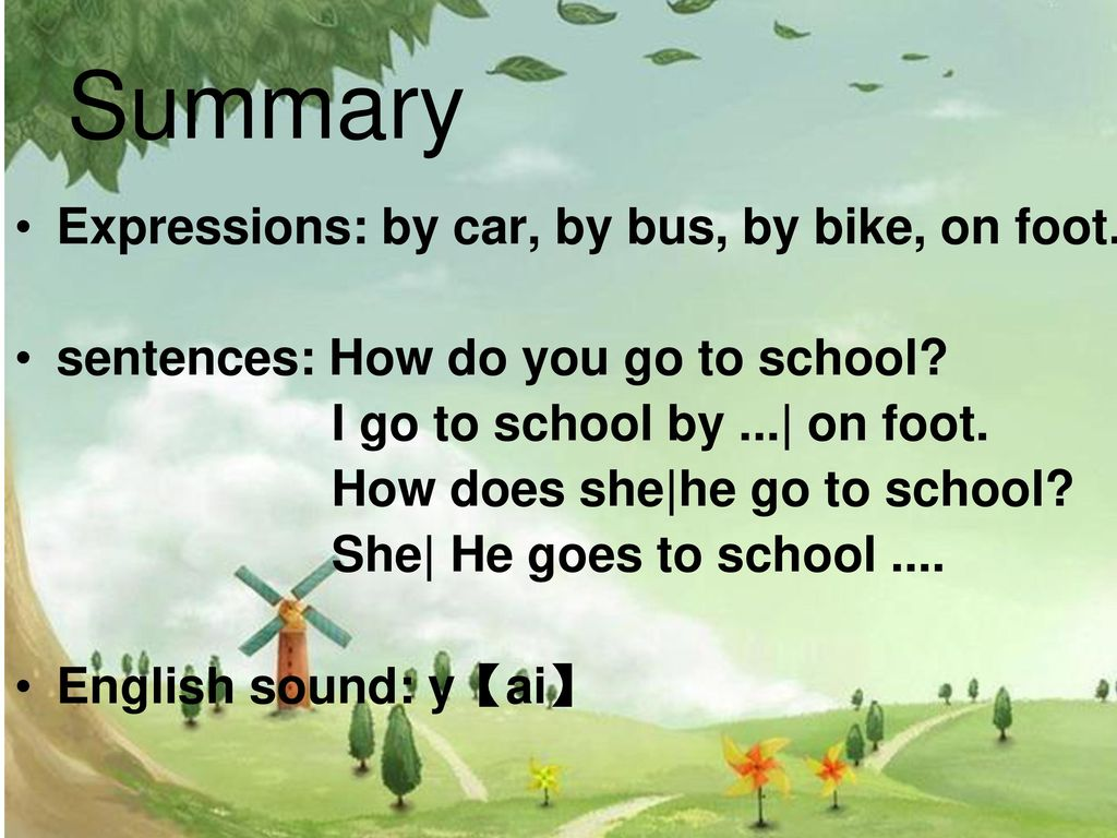 Summary Expressions: by car, by bus, by bike, on foot.
