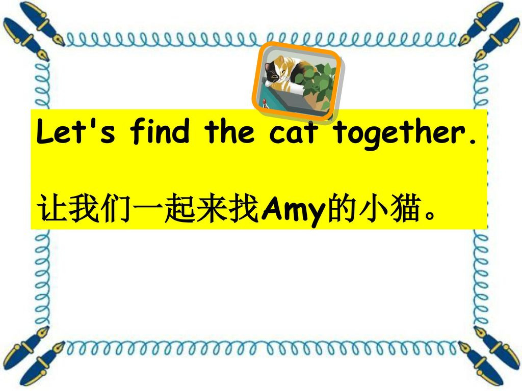 Let s find the cat together.