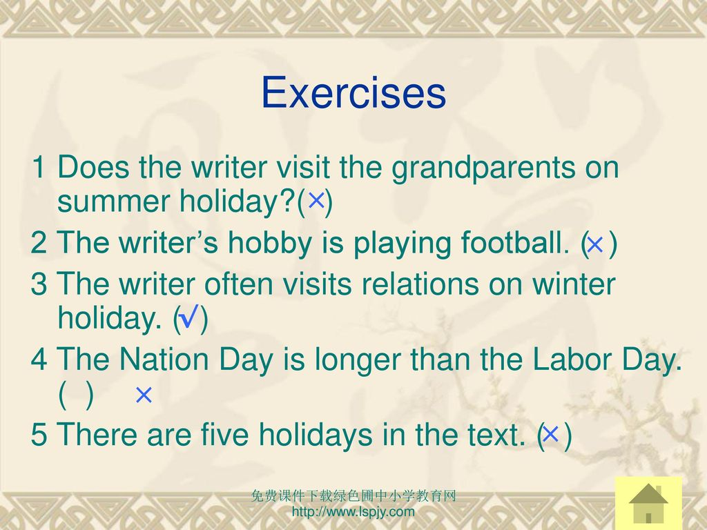 Exercises 1 Does the writer visit the grandparents on summer holiday ( ) 2 The writer's hobby is playing football. ( )