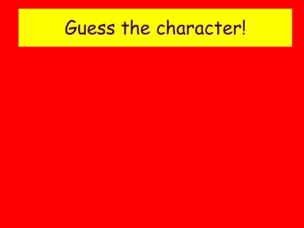 Guess the character!