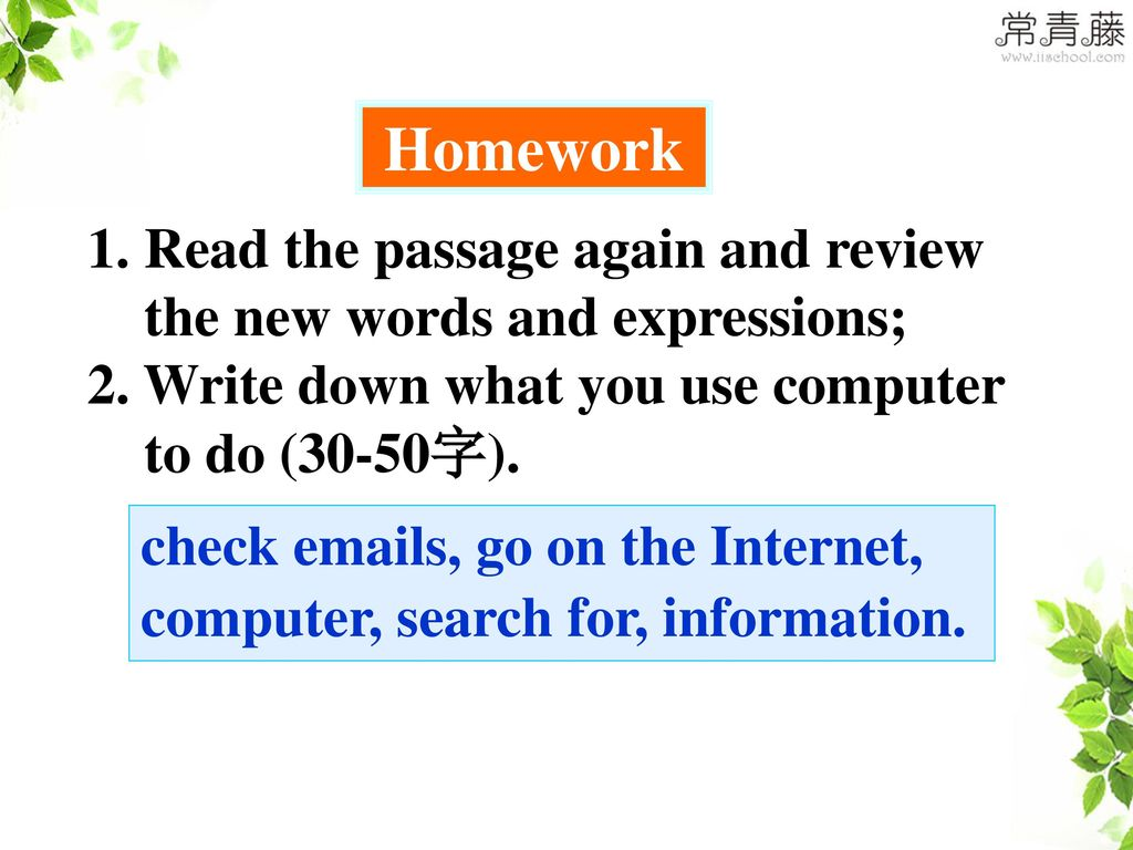 Homework Read the passage again and review