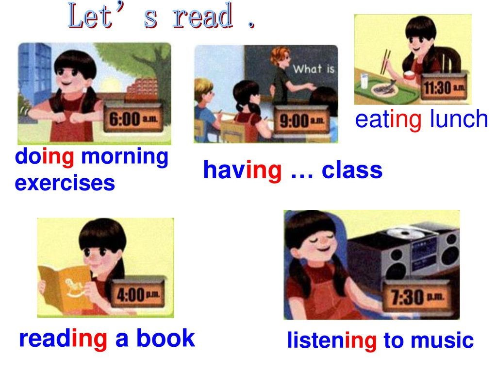 Let's read . having … class reading a book doing morning exercises