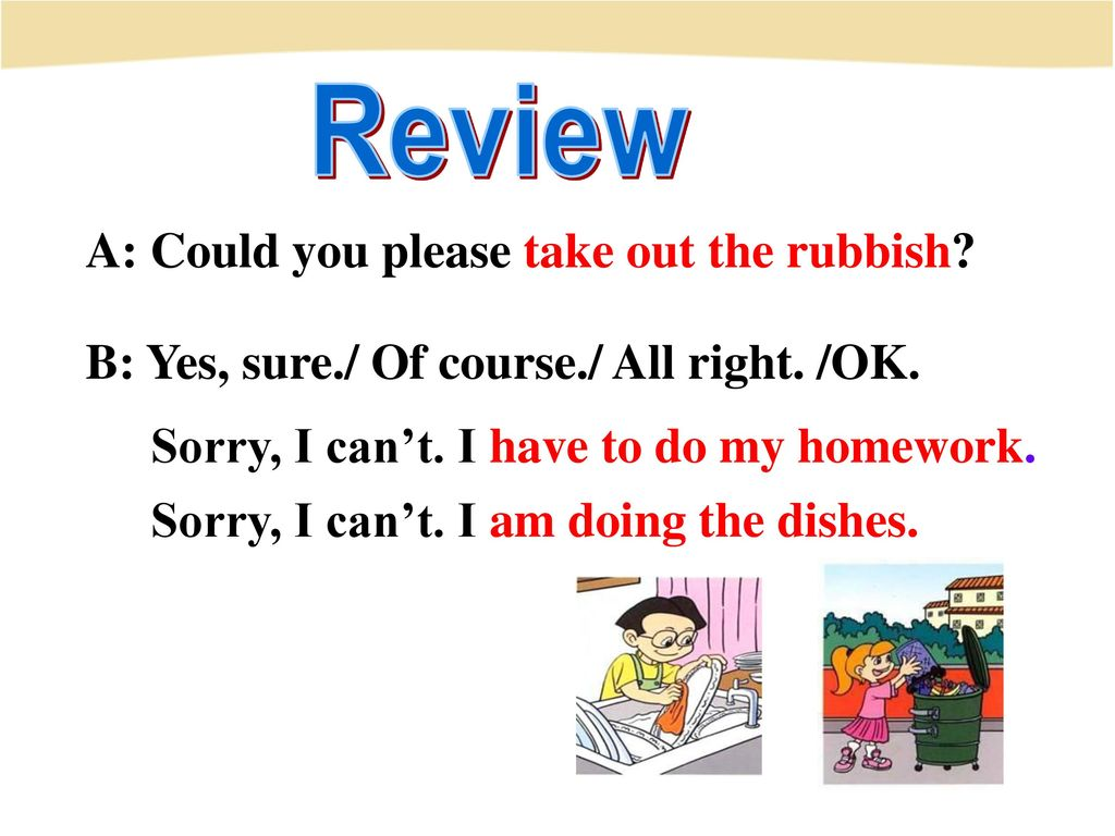 Review A: Could you please take out the rubbish