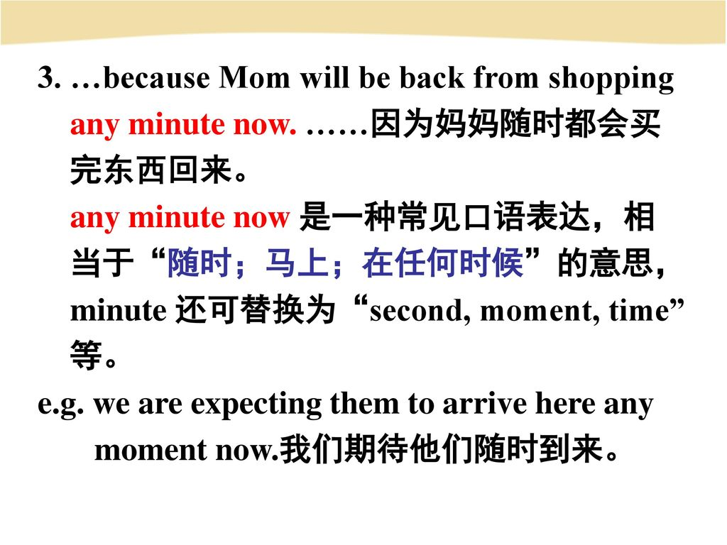 3. …because Mom will be back from shopping