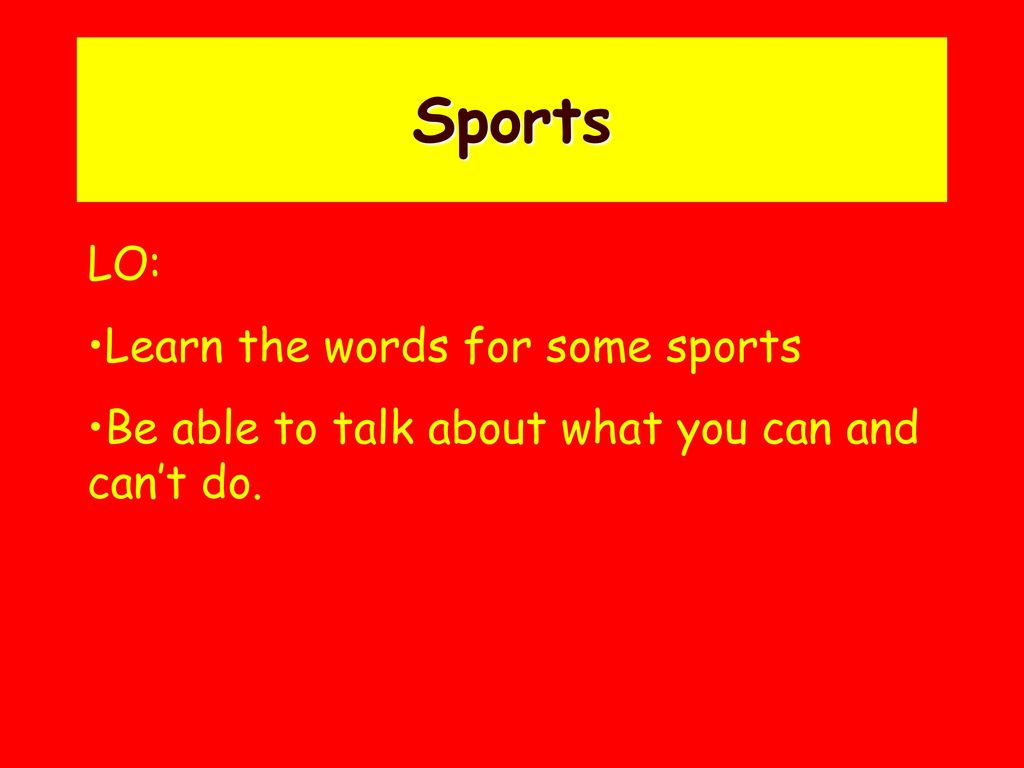 Sports LO: Learn the words for some sports