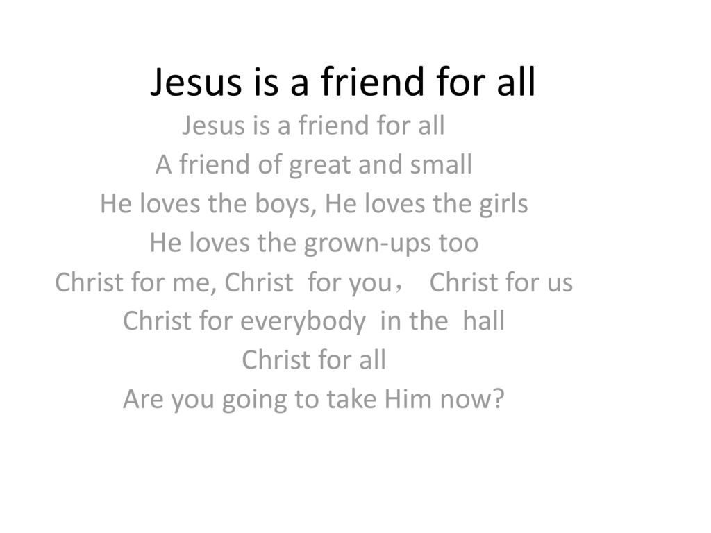 Jesus is a friend for all