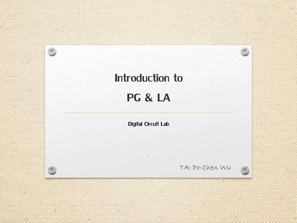 Introduction To Pg La Digital Circuit Lab Ta Po Chen Wu Ppt Circuitlab Auto Off Generator Switch 1