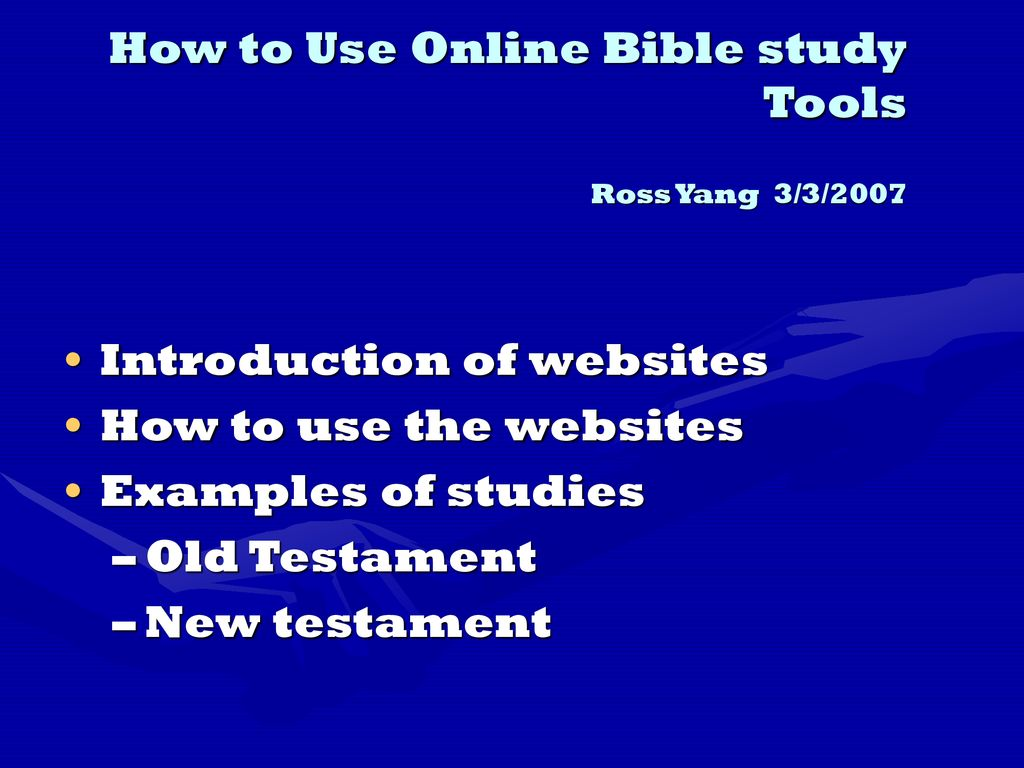 How to Use Online Bible study Tools Ross Yang 3/3/ ppt download