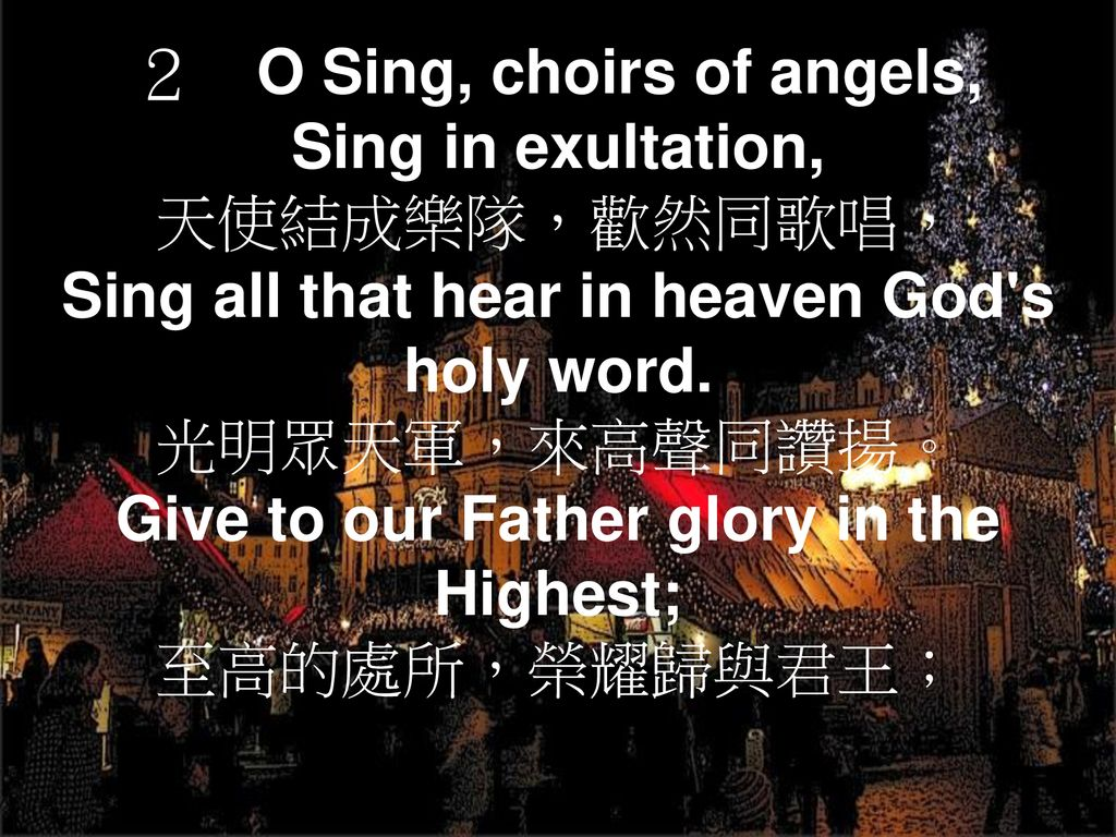 Give to our Father glory in the Highest;
