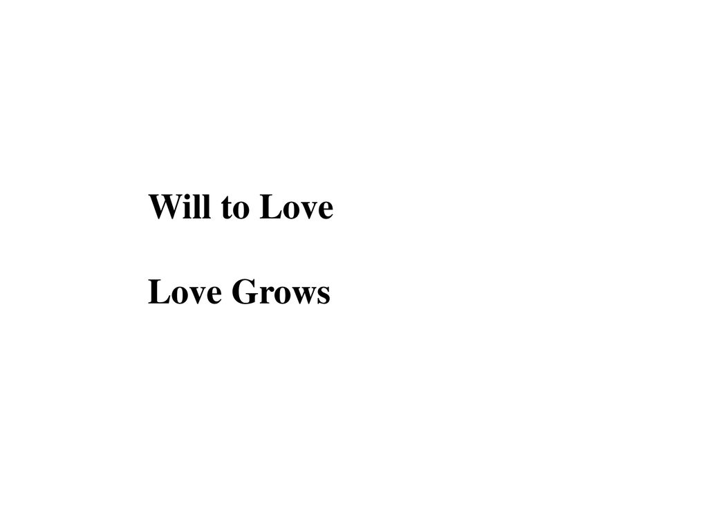 Will to Love Love Grows