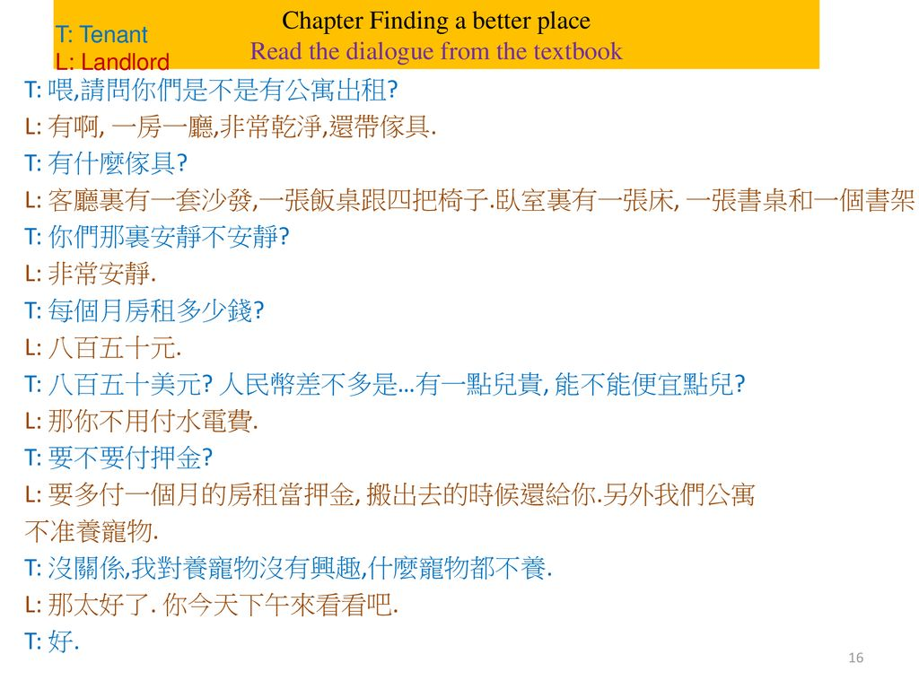 Chapter Finding a better place Read the dialogue from the textbook
