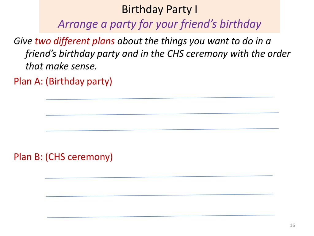 Arrange a party for your friend's birthday