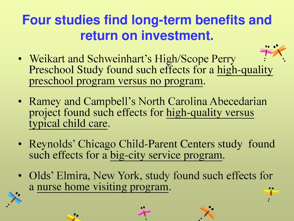 Four studies find long-term benefits and return on investment.