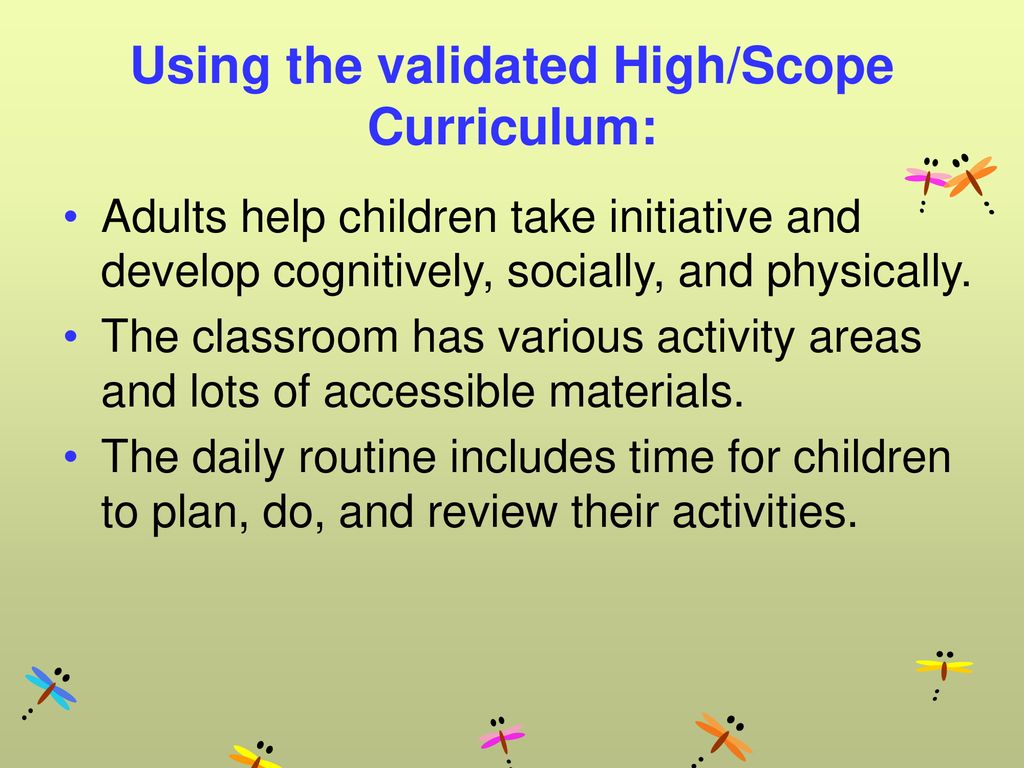 Using the validated High/Scope Curriculum: