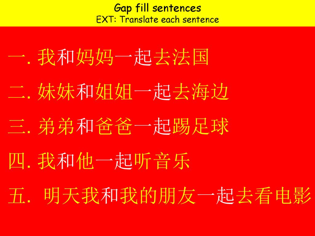 EXT: Translate each sentence