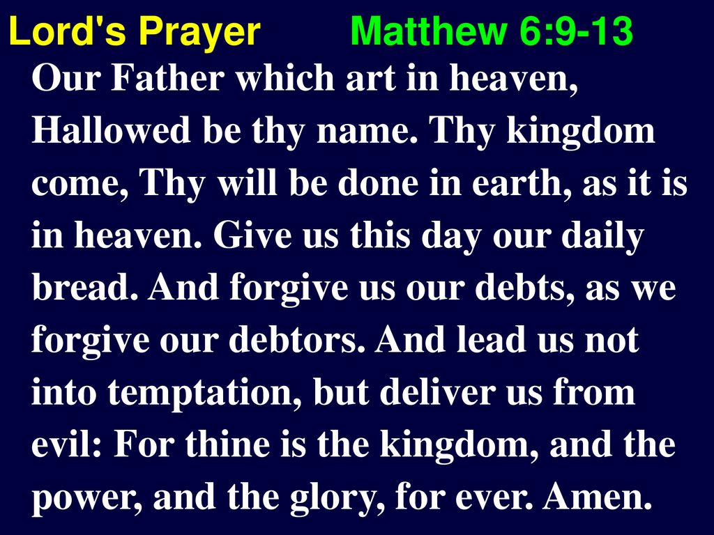 Lord s Prayer Matthew 6:9-13
