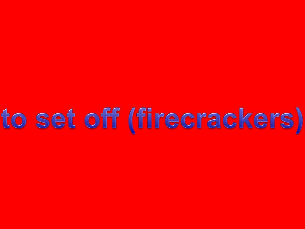 to set off (firecrackers)